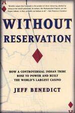 Without Reservation : How a Controversial Indian Tribe Rose to Power and...