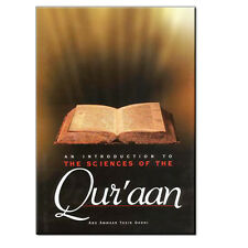 AN INTRODUCTION TO THE SCIENCES OF THE QU'RAN BY ABU AMMAAR YASIR QADHI