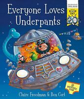 Everyone Loves Underpants A World Book Day Book by Claire Freedman 9781471163074