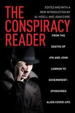 Conspiracy Reader: From the Deaths of JFK and John Lennon to Government-Sponsore