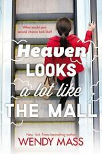 Heaven Looks A Lot Like The Mall Wendy Mass What Will Your Heaven Look Like