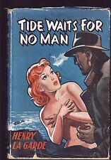 HENRY LA GARDE - TIDE WAITS FOR NO MAN :  A CHILLER THRILLER  FST ED'N 1952