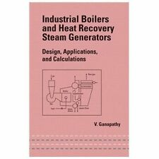 Industrial Boilers and Heat Recovery Steam Generators Vol. 149 : Design,...