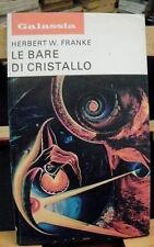 Herbert W. Franke LE BARE DI CRISTALLO /Galassia  188/ La Tribuna 1973
