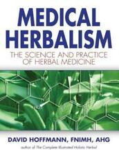 Medical Herbalism: The Science and Practice of Herbal Medicine by Hoffmann: New