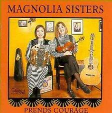 Magnolia Sisters - Prends Courage (NEW CD)