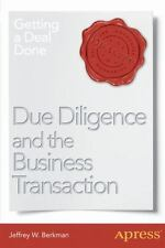 Due Diligence and the Business Transaction: Getting a Deal Done (Paperback or So
