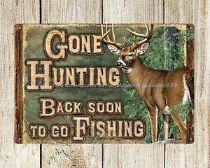 metal wall signs gone hunting beack soon to go fishing metal tin sign