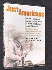 Just Americans : How Japanese Americans Won a War at Home and Abroad