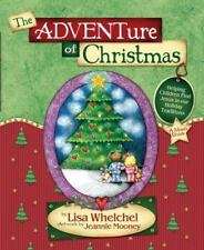 THE ADVENTURE OF CHRISTMAS Lisa Whelchel Daily Advent Activities and Lessons