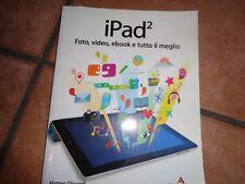 IPAD2 - FOTO VIDEO EBOOK E TUTTO ILMEGLIO - MATTEO DISCARDI