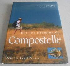 SUR LES CHEMINS DE COMPOSTELLE  ..Edition ilustrée ,photos,dessins,cartes