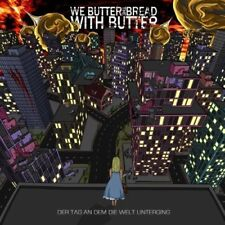We Butter The Bread With Butter - Der Tag An Dem Die Welt Unterging  CD NEW+