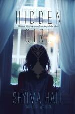 Hidden Girl: The True Story of a Modern-Day Child Slave, Hall, Shyima
