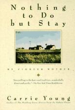 NOTHING TO DO BUT STAY (Laurel), Carrie Young, 0385313659, Book, Good