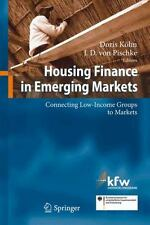 Housing Finance in Emerging Markets : Connecting Low-Income Groups to Markets...