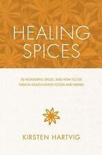 Healing Spices 50 Wonderful Spices, and How to Use Them in Health-Giving Food