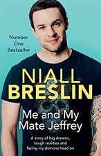Me and My Mate Jeffrey: A Story of Big Dreams, Tough Realities and Facing My Dem