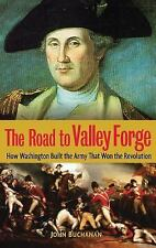 The Road to Valley Forge: How Washington Built the Army that Won the R-ExLibrary
