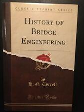 HISTORY OF BRIDGE ENGINEERING by H.G.Tyrrell (classic reprint). Like new! PB