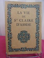LA VIE DE SAINTE CLAIRE D'ASSISE d'après les textes anciens  Camille Mauclair
