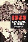 1939. La venganza de Hitler. NUEVO. Nacional URGENTE/Internac. económico. GEOGRA