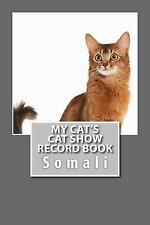 My Cat's Cat Show Record Book : Somali by Marian Blake (2015, Paperback)