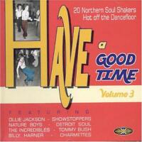 HAVE A GOOD TIME VOL 3 Various NEW & SEALED NORTHERN SOUL CD (GOLDMINE) 60s R&B