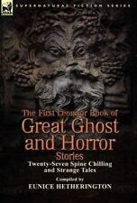 The First Leonaur Book of Great Ghost and Horror Stories: Twenty-Seven Spine Chi