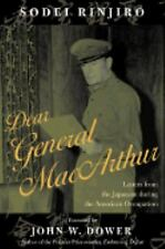 Dear General MacArthur : Letters from the Japanese During the American...