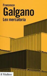 Lex mercatoria - Galgano Francesco