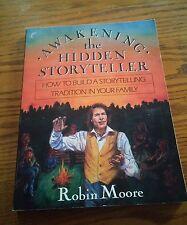 039 Awakening the Hidden Storyteller How To Build a Tradition Robin Moore PB