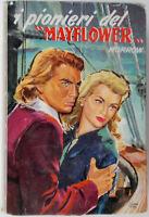 "1957 i pionieri del ""MAYFLOWER"" H.Morrow - 182 Salani Editore"