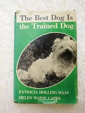 1980 THE BEST DOG IS THE TRAINED DOG - AUTHOR SIGNED & INSCRIBED