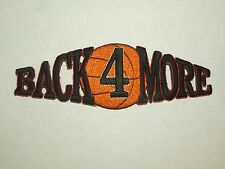 Back 4 More Basketball Phrase Iron On Patch- Black Text