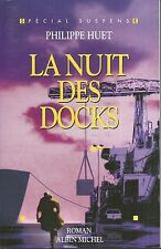 At night of docks.Philippe HUET.Albin Michel TH5C
