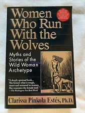 Women Who Run with the Wolves : Myths and Stories of the Wild Woman