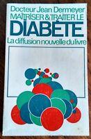 MAITRISER ET TRAITER LE DIABETE Médecine alternative naturelle recettes diététiq