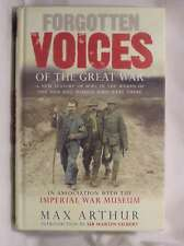 Forgotten Voices of the Great War: A New History of WWI in the Words of the Men