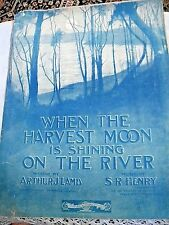 """Vintage Sheet Music """"When The Harvest Moon Is Shining On The River""""  1904"""