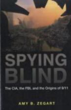 Spying Blind: The CIA, the FBI, and the Origins of 9/11, Zegart, Amy B., Good Bo