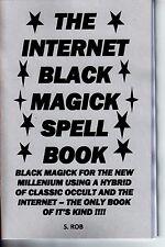 THE INTERNET BLACK MAGICK SPELL BOOK S. Rob BLACK MAGIC