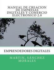Manual de Creacion de Empresas Digitales y Comercio Electronico 2. 0 :...