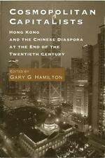 Cosmopolitan Capitalists: Hong Kong and the Chinese Diaspora at the End of the T