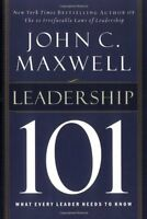 Leadership 101: What Every Leader Needs to Know by John C. Maxwell