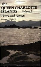 The Queen Charlotte Islands :Places and Names, Vol