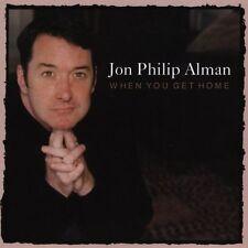 When You Get Home by Jon Philip Alman (CD, Aug-2005, LML Music)