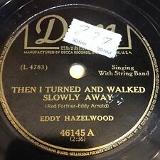 Eddy Hazelwood: Then I Turned And Walked Slowly Away / I Can't 78 - Country