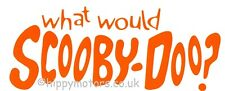 Orange What would Scooby Doo car sticker decal caravan camper van transfer