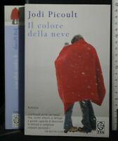 IL COLORE DELLA NEVE. Jodi Picoult. TeaDue.